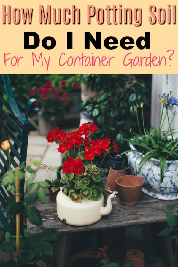 How Much Potting Soil Do I Need For My Container Gardening
