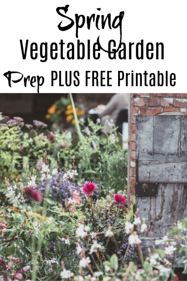 Doing your Spring Vegetable Garden Prep isn't hard if you plan ahead.  Use this free printable to get organized and be prepared for the spring gardening season.
