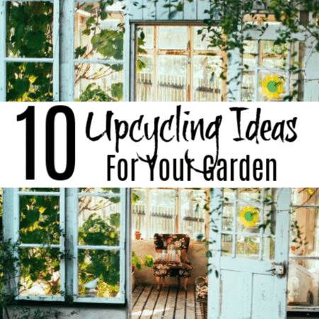 10 Upcycling Ideas For Your Garden