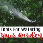 Tools For Watering Your Garden