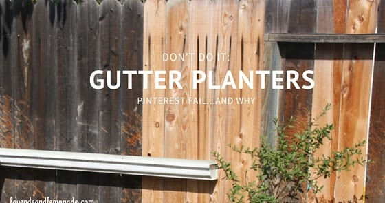 Gutter Planters: Pinterest Fail...and why