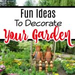 Fun Garden Decoration Ideas